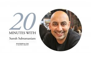 20 Minutes with Suresh Subramaniam – U Hotel Group