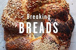 BREAKING BREADS – A NEW WORLD OF ISRAELI BAKING