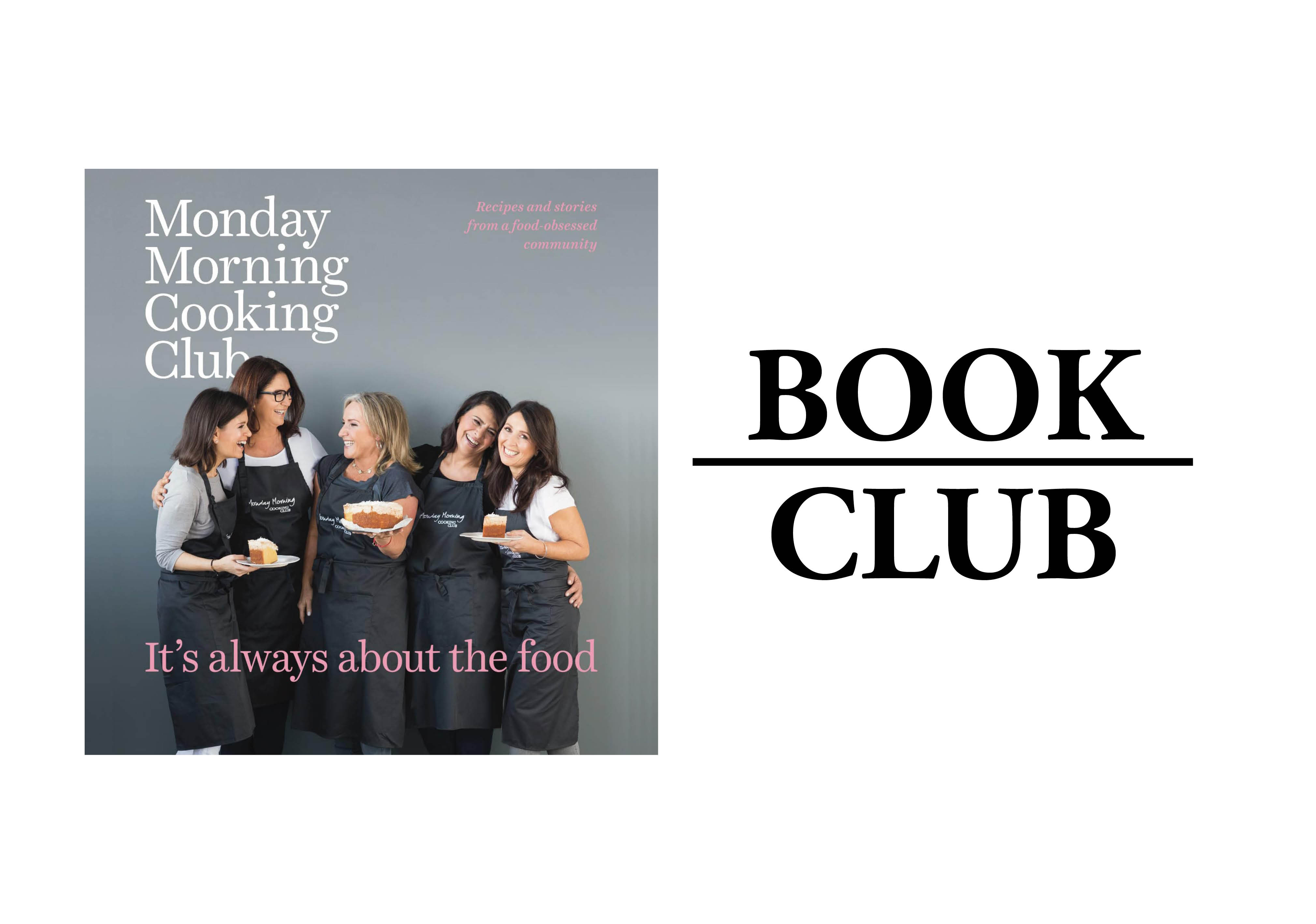 After Ten Years And Two Best Selling Cookbooks The Unstoppable Monday Morning Cooking Club Returns With A Third Book Containing Heirloom Recipes New