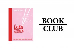 BOOK CLUB // MY ASIAN KITCHEN – JENNIFER JOYCE