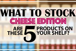 WHAT TO STOCK | CHEESE EDITION
