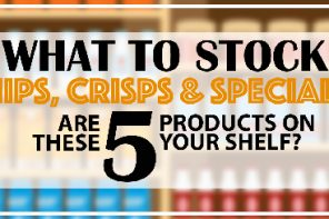 WHAT TO STOCK – CHIPS, CRISPS AND SPECIALTY EDITION