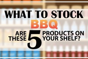 WHAT TO STOCK – BBQ EDITION