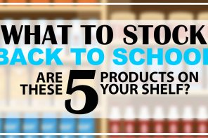 WHAT TO STOCK – BACK TO SCHOOL EDITION