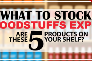 WHAT TO STOCK – FOODSTUFFS EXPO