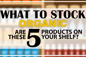 WHAT TO STOCK – ORGANIC EDITION