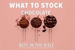 WHAT TO STOCK – CHOCOLATE