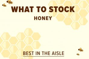 WHAT TO STOCK – HONEY